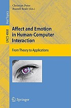 Affect and emotion in human-computer interaction : from theory to applications