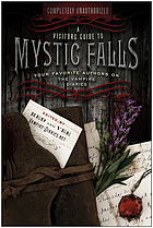A visitor's guide to Mystic Falls : your favorite authors on The vampire diaries
