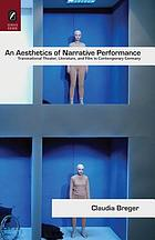 An aesthetics of narrative performance : transnational theater, literature, and film in contemporary Germany