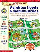 Neighborhoods & communities : bright, beautiful map poster with learning-rich, ready-to-go games and activities that build essential map skills