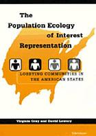 The population ecology of interest representation : lobbying communities in the American states