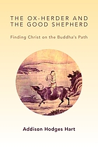 The Ox-Herder and the Good Shepherd : finding Christ on the Buddha's path