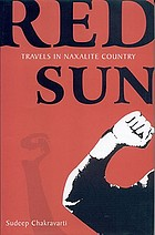 Red Sun : travels in naxalite country
