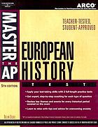 Master the AP European history test : teacher-tested strategies and techniques for scoring high