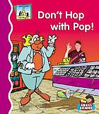 Don't hop with pop!