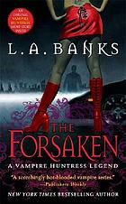 The forsaken : a vampire huntress legend