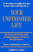 Your unfinished life ...