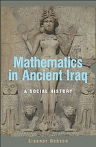 Mathematics in ancient Iraq : a social history