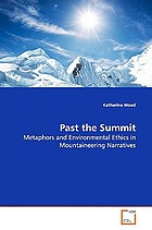 Past the summit : metaphors and environmental ethics in mountaineering narratives