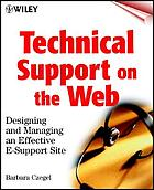 Technical support on the web : designing and maintaining an effective e-support site