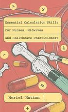 Essential calculation skills for nurses, midwives and healthcare practitioners