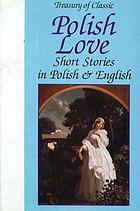 Treasury of classic Polish love stories : in Polish and English
