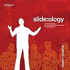 Slide:ology : the art and science of creating great presentations