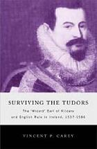 Surviving the Tudors : the 'wizard' earl of Kildare and English rule in Ireland, 1537-1586