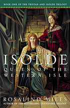 Isolde, queen of the Western Isle : the first of the Tristan and Isolde novels
