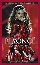 Beyoncé Knowles : a biography