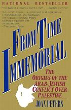 From time immemorial : the origins of the Arab-Jewish conflict over Palestine