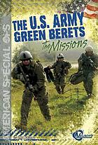 The U.S. Army Green Berets : the missions