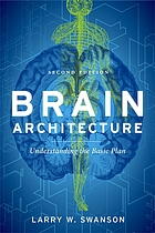 Brain architecture : understanding the basic plan.