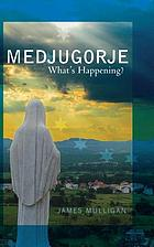 Medjugorje : what's happening?