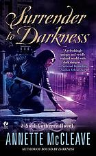 Surrender to darkness : a soul gatherer novel