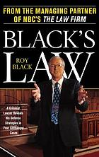 Black's law : a criminal lawyer reveals his defense strategies in four cliffhanger cases