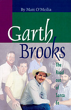 Garth Brooks : the road out of Santa Fe