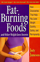 Fat-burning foods : and other weight-loss secrets