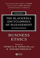 The Blackwell encyclopedia of management / Vol. 2, Business ethics / ed. by Patricia H. Werhane and R. Edward Freeman.