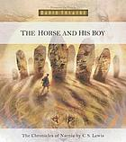 The horse and his boy : from the Chronicles of Narnia