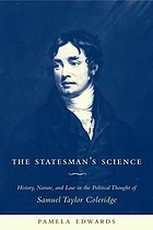The statesman's science : history, nature, and law in the political thought of Samuel Taylor Coleridge