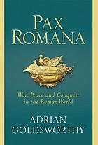 Pax Romana : war, peace and conquest in the Roman world