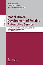Model-driven development of reliable automotive services : Second Automotive Software Workshop, ASWSD 2006, San Diego, CA, USA, March 15-17, 2006 : revised selected papers