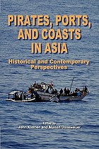 Pirates, Ports, and Coasts in Asia : Historical and Contemporary Perspectives.