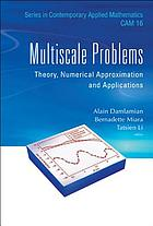 Multiscale problems : theory, numerical approximation and applications