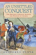 An unsettled conquest : the British campaign against the peoples of Acadia