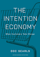 The intention economy : when customers take charge