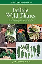 Edible wild plants : a forager's guide to edible wild plants