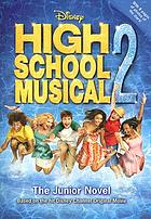 High school musical 2 : the junior novel