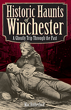 Historic haunts of Winchester : a ghostly trip though the past