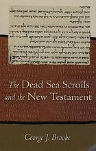 The Dead Sea scrolls and the New Testament : essays in mutual illumination