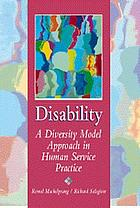 Disability : a diversity model approach in human service practice