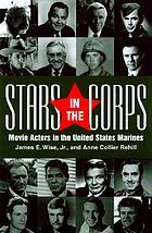 Stars in the corps : movie actors in the United States Marines