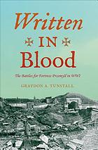 Written in blood : the battles for Fortress Przemyśl in WWI