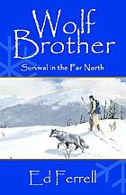 Wolf brother : survival in the Far North