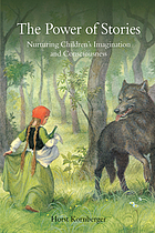 The power of stories : nurturing children's imagination and consciousness