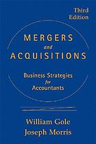 Mergers and acquisitions : business strategies for accountants