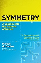 Symmetry : a journey into the patterns of nature
