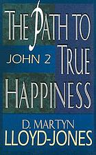 The path to true happiness : John 2