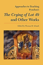 Approaches to teaching Pynchon's The crying of lot 49 and other works